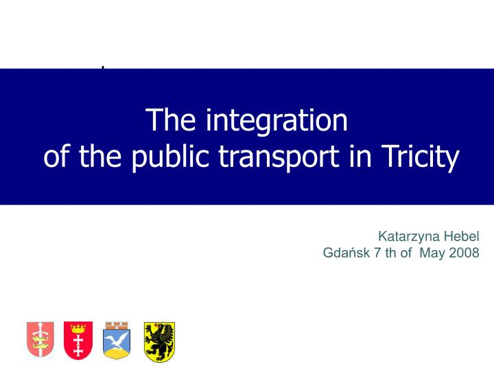 The integration of the public transport in tricity