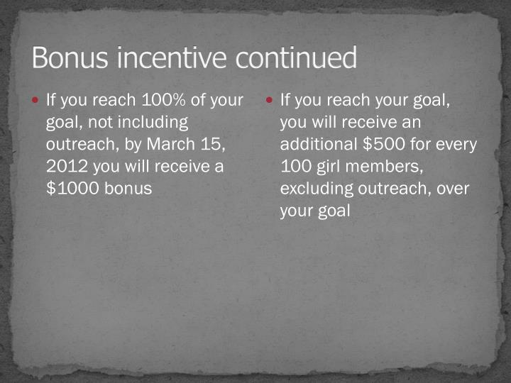 Bonus incentive continued