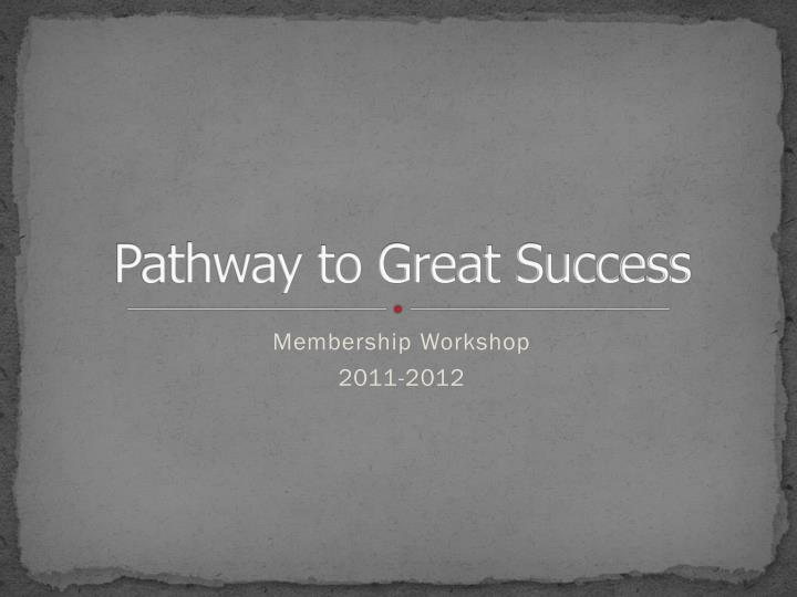 Pathway to great success