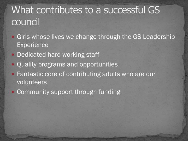 What contributes to a successful GS council