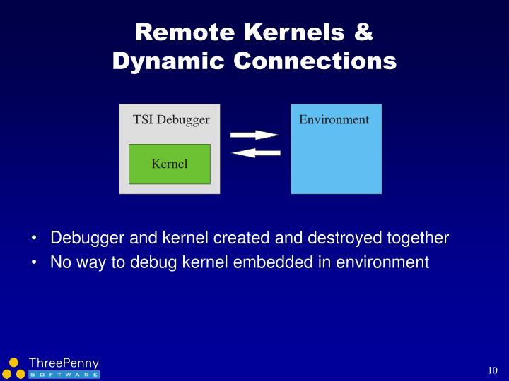 Remote Kernels &