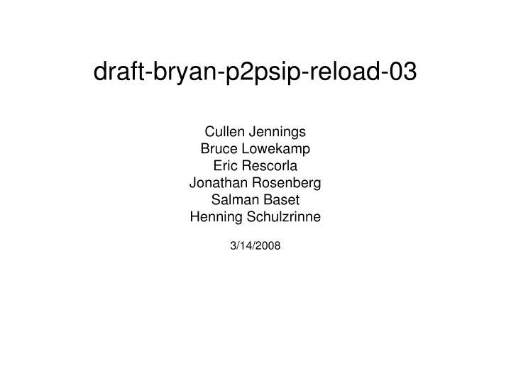 draft bryan p2psip reload 03 n.