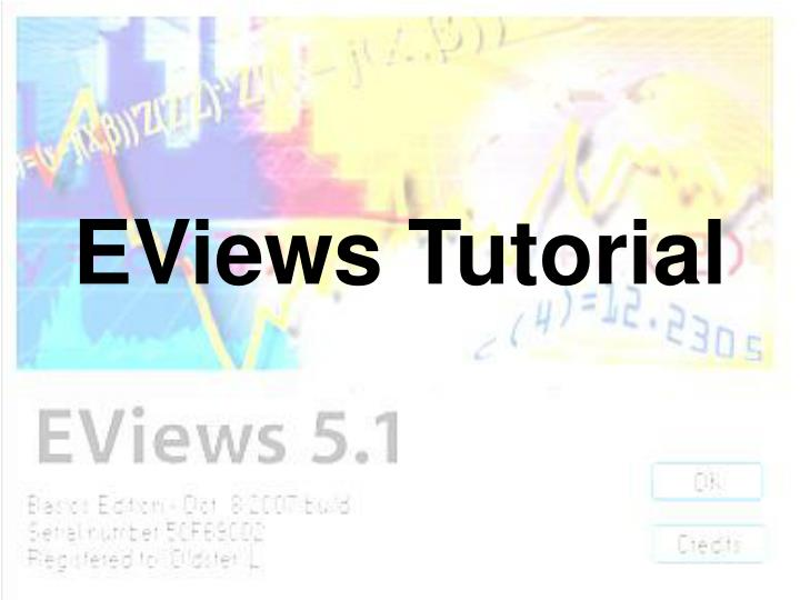 PPT - EViews Tutorial PowerPoint Presentation - ID:3581704