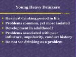 young heavy drinkers