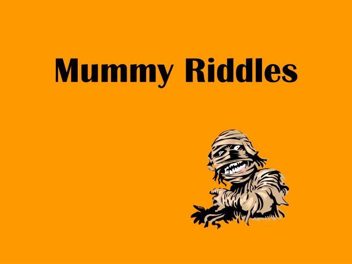 mummy riddles n.
