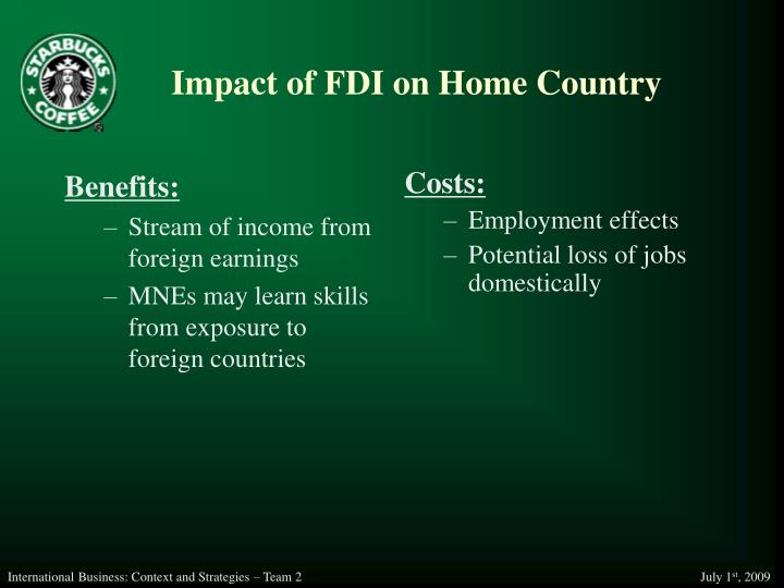 impact of fdi on home country essay Fdi, the acronym of foreign direct investment has proved to be a boon for the countries however it has its own disadvantages let's find them out it can only be permitted when the local companies are competitive to ensure a level playing field labels: positive and negative impact of fdi on indian.