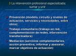 3 la intervenci n profesional especializada sumar y unir