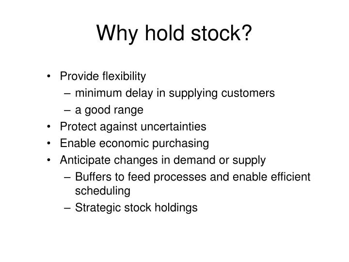 Why hold stock?