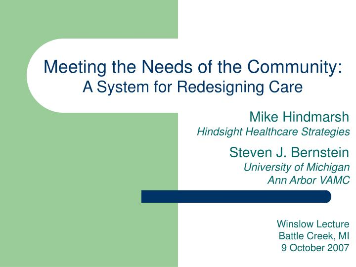 meeting the needs of the community a system for redesigning care