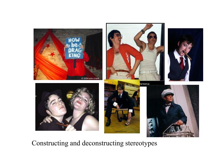 Constructing and deconstructing stereotypes