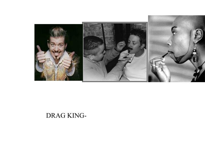 DRAG KING-