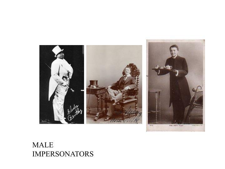 MALE IMPERSONATORS