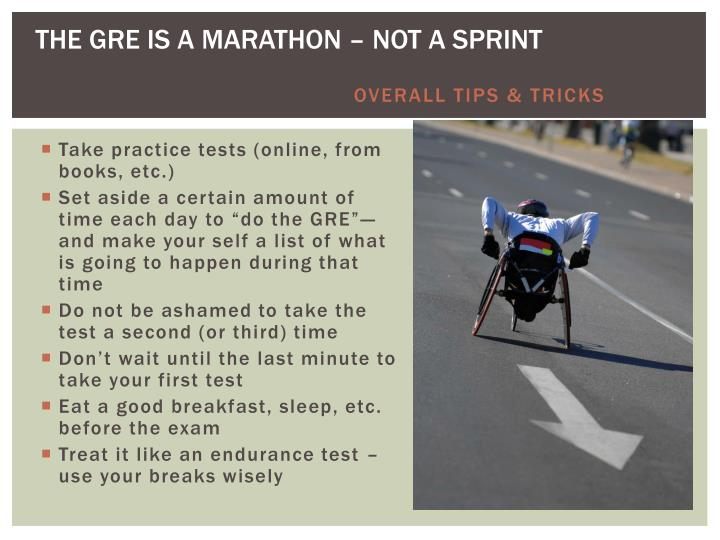 THE GRE IS A MARATHON – NOT A SPRINT