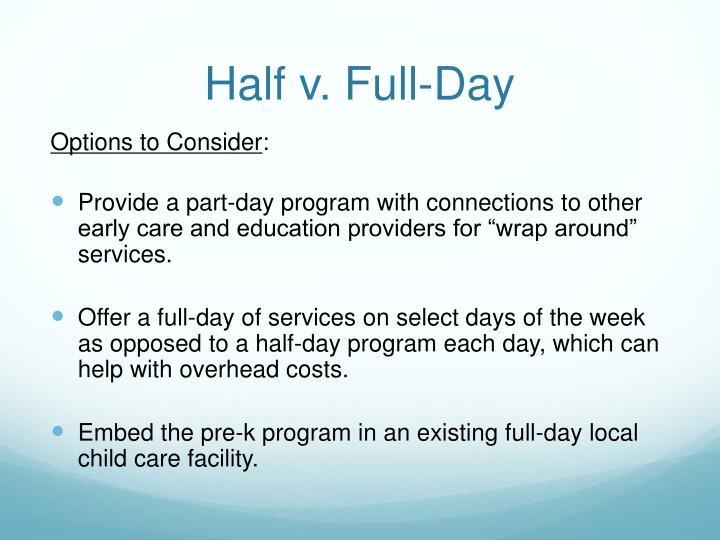 Half v. Full-Day