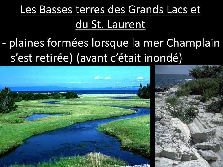 - plaines formées lorsque la mer Champlain
