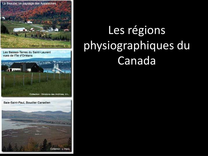 Les r gions physiographiques du canada