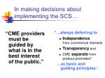in making decisions about implementing the scs