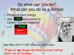 so what can you do what can you do as a school