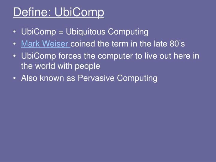 Define: UbiComp