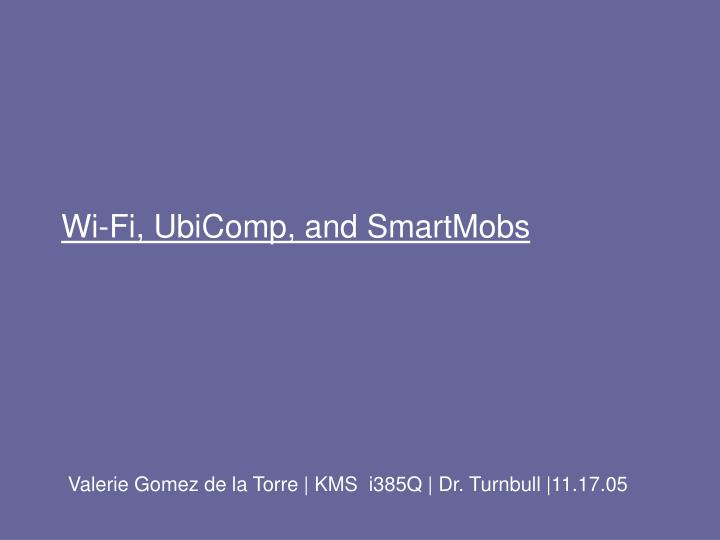 Wi fi ubicomp and smartmobs