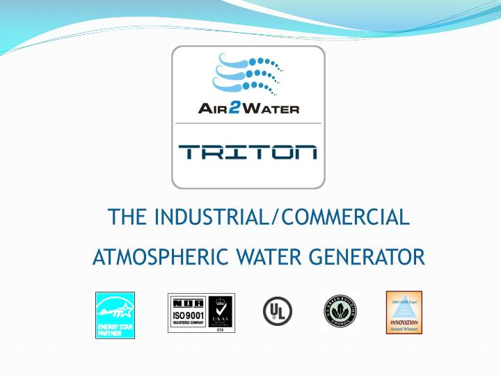 PPT - THE INDUSTRIAL/COMMERCIAL ATMOSPHERIC WATER GENERATOR