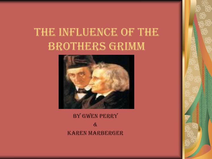 The influence of the brothers grimm