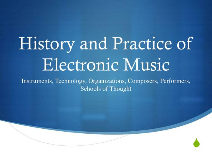 history and practice of electronic music n.
