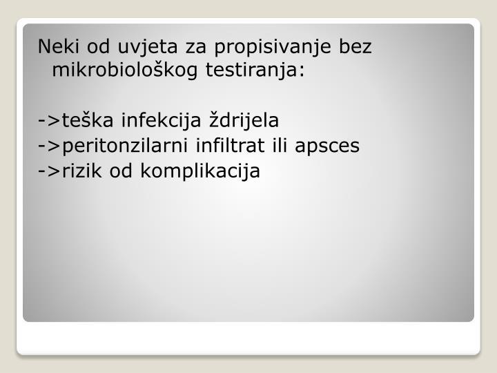 Neki od uvjeta za propisivanje bez mikrobiološkog testiranja: