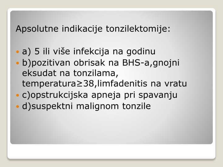 Apsolutne indikacije tonzilektomije: