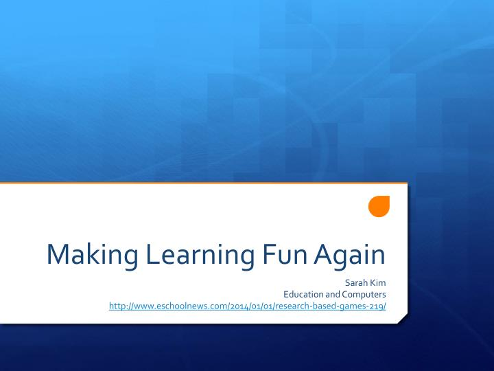 making learning fun again n.