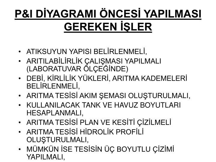 P&I DİYAGRAMI ÖNCESİ YAPILMASI GEREKEN İŞLER