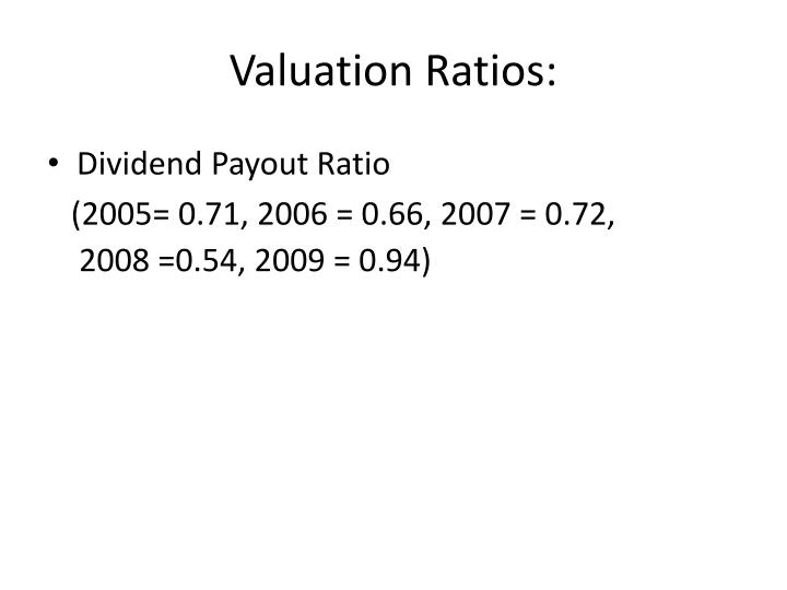 Valuation Ratios:
