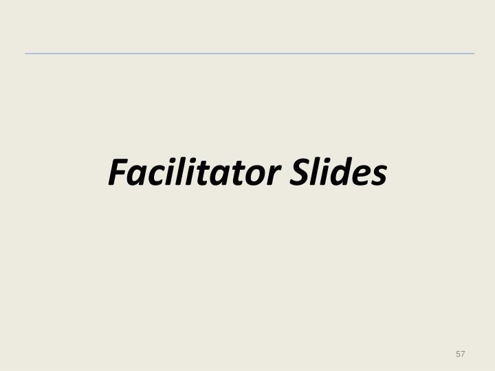 Facilitator Slides