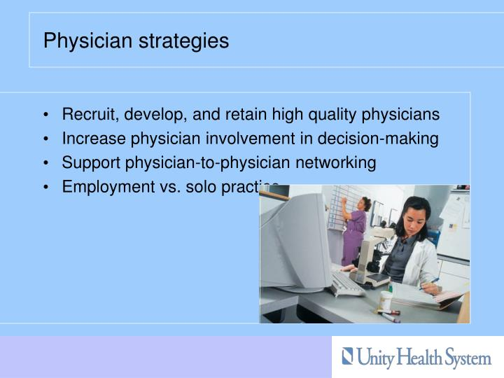 Recruit, develop, and retain high quality physicians