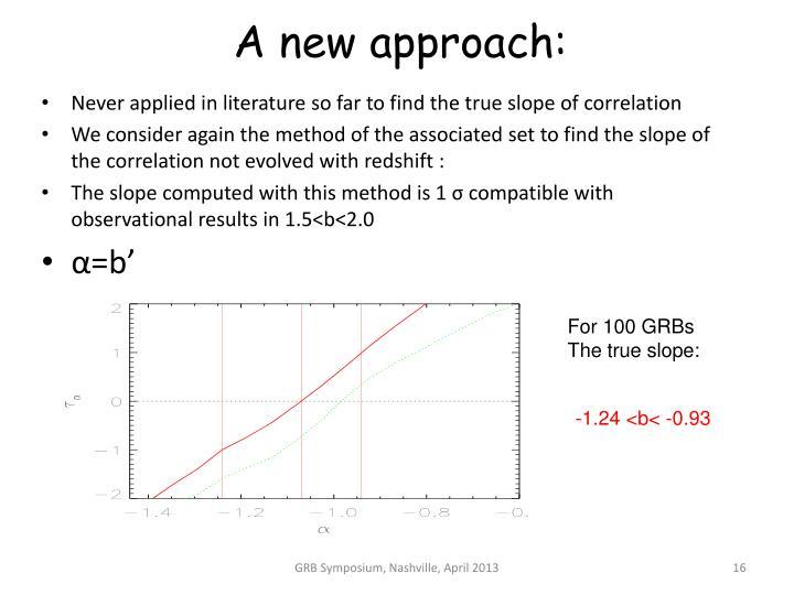 A new approach: