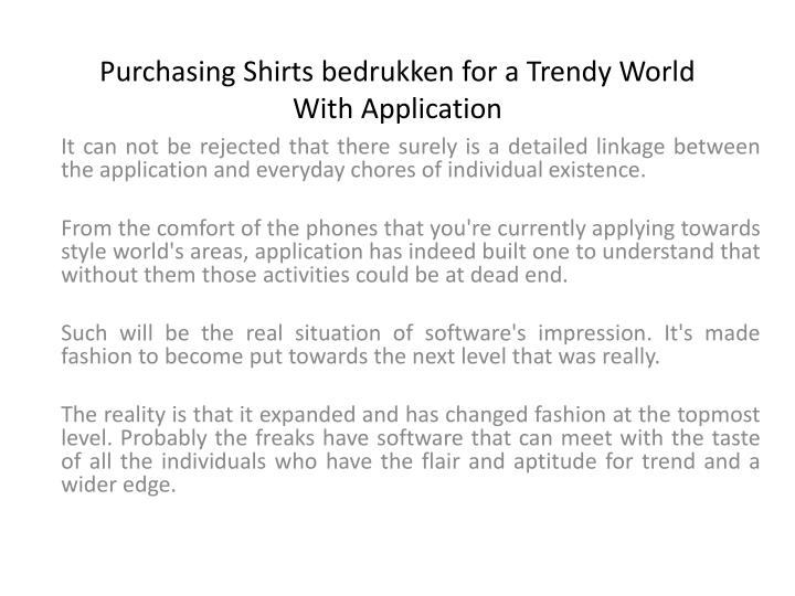 purchasing shirts bedrukken for a trendy world with application n.