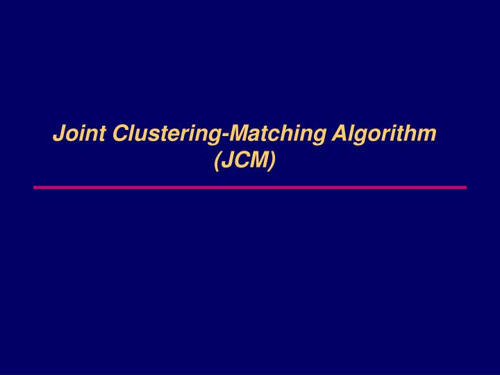 Joint Clustering-Matching Algorithm