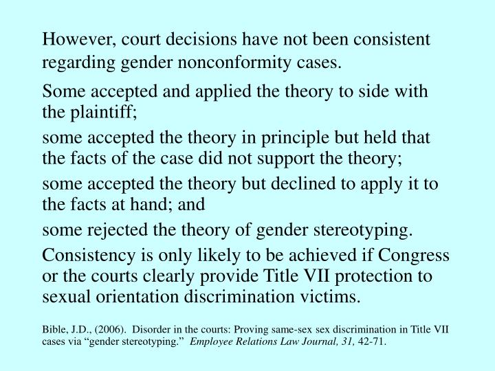 However, court decisions have not been consistent regarding gender nonconformity cases.