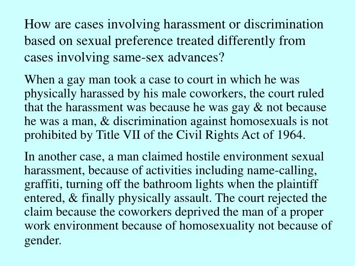 How are cases involving harassment or discrimination based on sexual preference treated differently from cases involving same-sex advances?