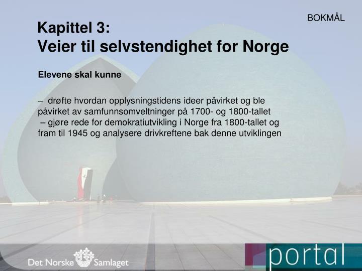 Kapittel 3 veier til selvstendighet for norge