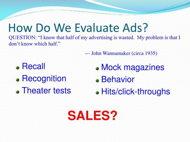 How Do We Evaluate Ads?