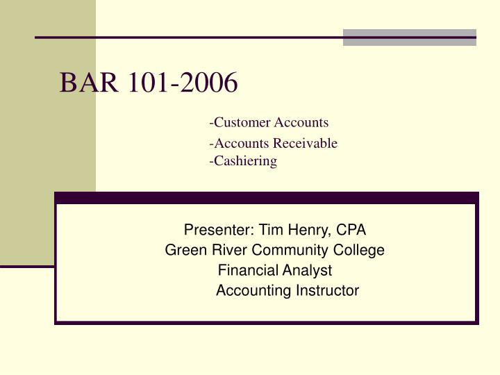 bar 101 2006 customer accounts accounts receivable cashiering n.