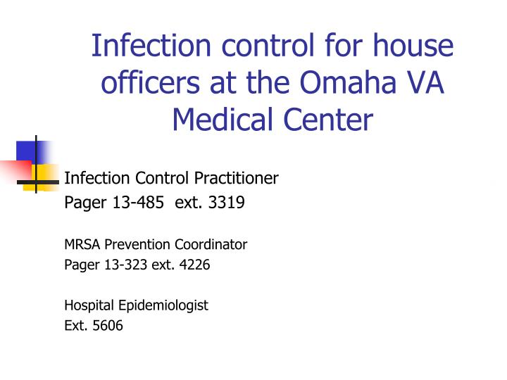 infection control for house officers at the omaha va medical center n.