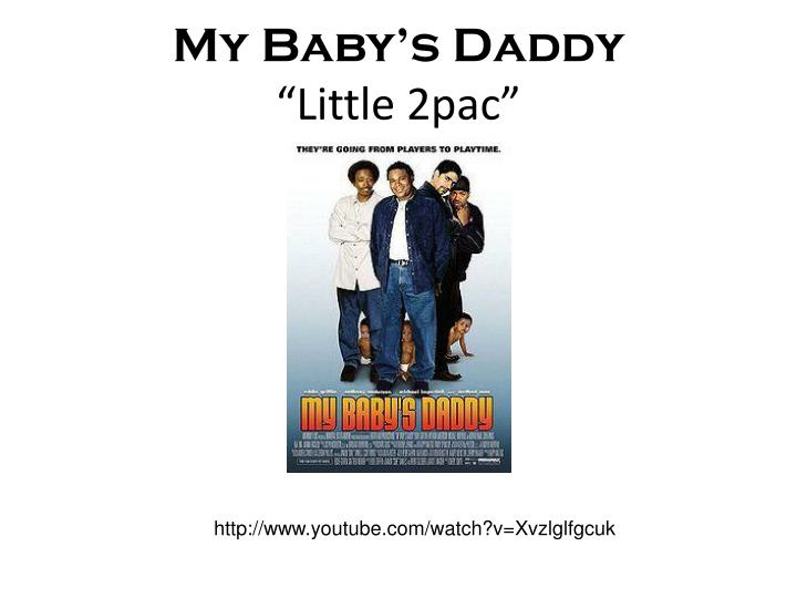 my baby s daddy little 2pac n.