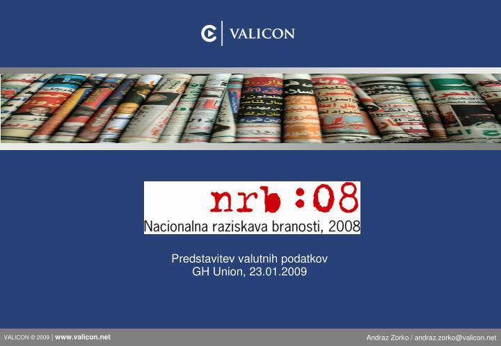 Predstavitev valutnih podatkov gh union 23 01 2009