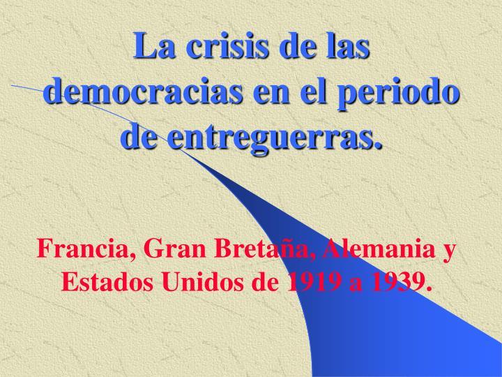 la crisis de las democracias en el periodo de entreguerras