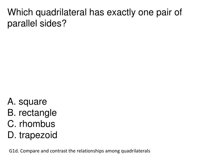 Which quadrilateral has exactly one pair of parallel sides?