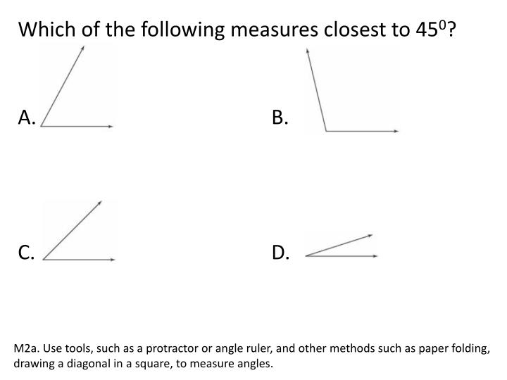 Which of the following measures closest to 45