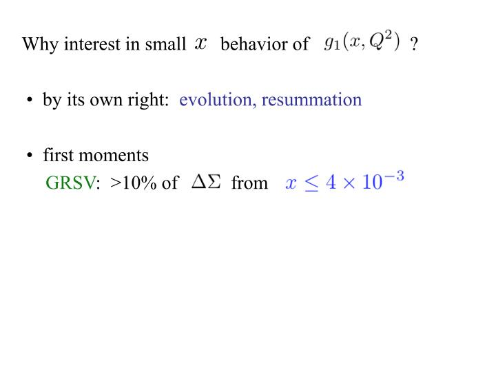 Why interest in small       behavior of                     ?