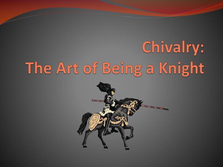 chivalry the art of being a knight n.
